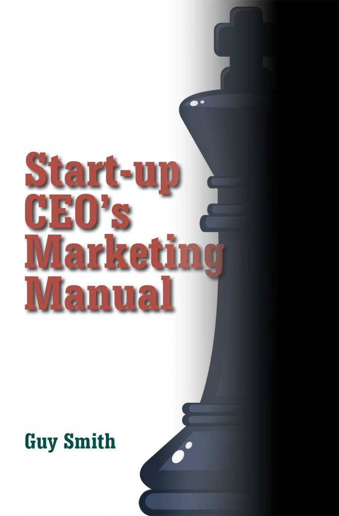 Start-up CEO's Marketing Manual, by Guy Smith